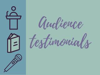 Audience Testimonials